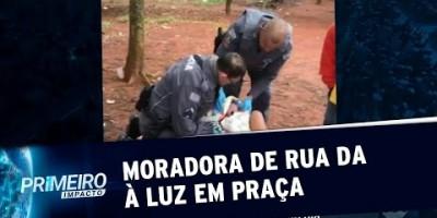 Moradora de rua da à luz em praça da zona sul de São Paulo | Primeiro Impacto...