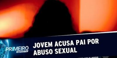 Jovem diz que foi estuprada pelo próprio pai no Paraná | Primeiro Impacto (23/08/19)