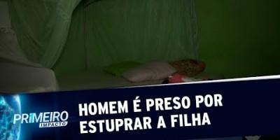 Homem é preso por estuprar a própria filha durante 4 anos | Primeiro Impacto (03/09/19)