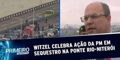 Witzel celebra ação da PM em sequestro na Ponte Rio-Niterói | Primeiro Impacto...