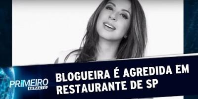 Blogueira é agredida por homem desconhecido em restaurante de SP | Primeiro Impacto...