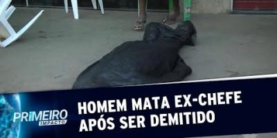 Homem não aceita demissão, mata ex-chefe e comete suicídio no Pará (13/08/19)