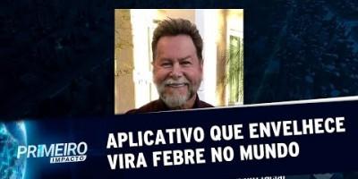 VÍDEO - Aplicativo que envelhece vira febre no Mundo | Primeiro Impacto (15/07/19)