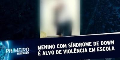 Menino com síndrome de Down é agredido por colegas em escola de SP | Primeiro Impacto...