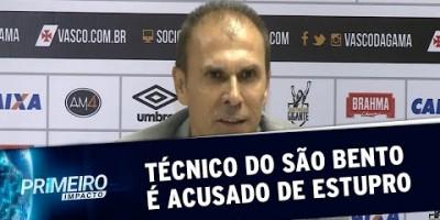 Técnico Milton Mendes deixa São Bento após acusação de estupro | Primeiro Impacto...