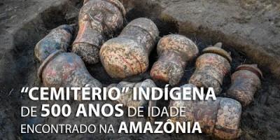 DESCOBERTA: ARQUEÓLOGOS DESCOBREM NA AMAZÔNIA URNAS FUNERÁRIAS INDÍGENAS