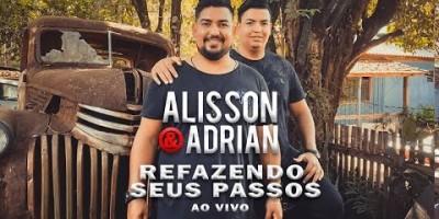 Alisson e Adrian - Refazendo Seus Passos (Ao Vivo)