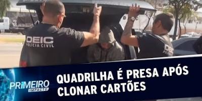 Polícia prende quadrilha que desviou 14 milhões em cartões clonados | Primeiro Impacto...