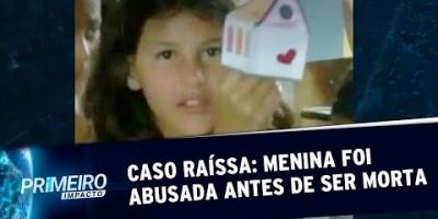 Caso Raíssa: Menina foi abusada sexualmente antes de ser morta, diz MP | Primeiro...