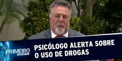 Psicólogo fala sobre os riscos do uso de drogas e faz um alerta (19/08/19)