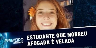 Estudante que morreu afogada durante viagem de férias é velada no ES | Primeiro Impacto...
