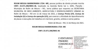 PEDIDO DE LICENCIAMENTO AMBIENTAL (LI), (LP) e (LO) - ROLIM MEGGA MARMORARIA LTDA -ME