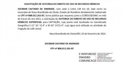 SOLICITAÇÃO DE OUTORGA DO DIREITO DE USO DE RECURSOS HÍDRICOS - JOCIMAR CAETANO DE...