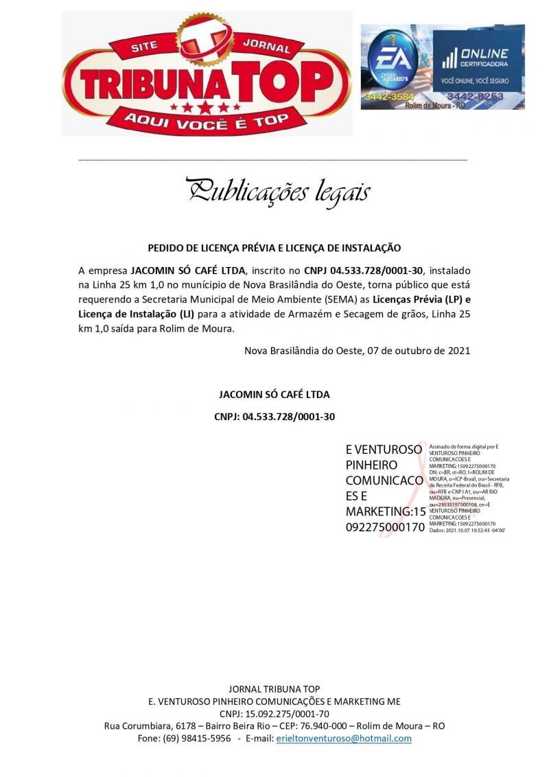 PEDIDO DE LICENÇA PRÉVIA E LICENÇA DE INSTALAÇÃO - JACOMIN SÓ CAFÉ LTDA